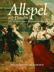 Allspel och Danslåt : vår gemensamma folkmusikskatt