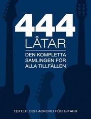 444 låtar gitarr : den kompletta samligen för alla tillfällen – texter och ackord för gitarr
