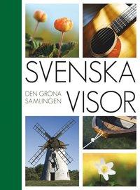 Svenska Visor : den gr�na samlingen (inbunden)