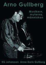 Arno Gullberg : musikern myterna människan