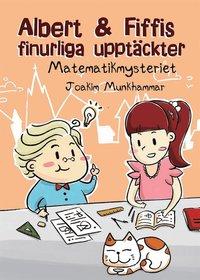 Albert & Fiffis finurliga uppt�ckter - Matematikmysteriet (e-bok)