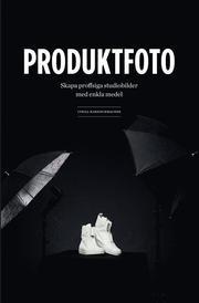 Produktfoto : skapa proffsiga studiobilder med enkla medel