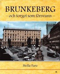 Brunkeberg och torget som f�rsvann (inbunden)