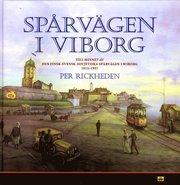 Spårvägen i Viborg : till hundraårsminnet av spårvägen i Wiborg 1912-1957