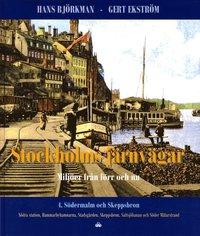 Stockholms j�rnv�gar : milj�er fr�n f�rr och nu. Del 4, S�dermalm och Skeppsbron (h�ftad)