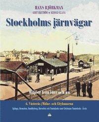 Stockholms j�rnv�gar : milj�er fr�n f�rr och nu. D 6. V�ster�s-/M�lar- och Citybanorna (inbunden)