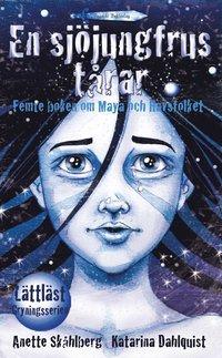 En sj�jungfrus t�rar : femte boken om Maya och Havsfolket (inbunden)