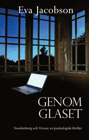 Genom Glaset – Swedenborg och Viveca: en psykologisk thriller