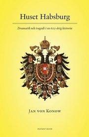 Huset Habsburg – Dramatik och tragedi i en 600-årig historia