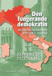Den fungerande demokratin : medborgarandans r�tter i Italien (pocket)