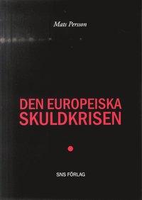 Den europeiska skuldkrisen (h�ftad)