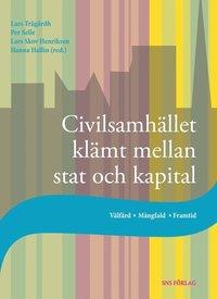 Civilsamh�llet kl�mt mellan stat och kapital : v�lf�rd, m�ngfald, framtid (h�ftad)