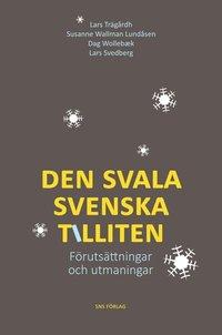Den svala svenska tilliten : f�ruts�ttningar och utmaningar (inbunden)