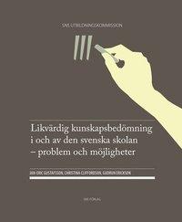 Likvärdig kunskapsbedömning i och av den svenska skolan : problem och möjligheter (häftad)