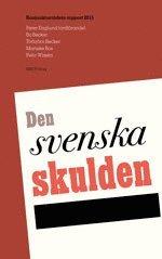 Den svenska skulden. Konjunkturr�dets rapport 2015 (inbunden)