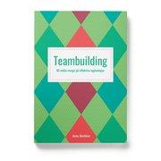 Teambuilding : 40 enkla recept på effektiva lagövningar