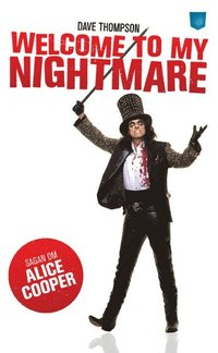 Welcome To My Nightmare : sagan om Alice Cooper (pocket)
