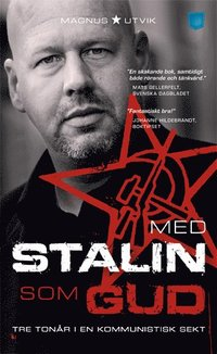 Med Stalin som Gud : tre ton�r i en kommunistisk sekt (pocket)