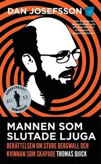 Mannen som slutade ljuga : ber�ttelsen om Sture Bergwall och kvinnan som skapade Thomas Quick (mp3-bok)