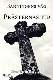 Sanningens väg D 1. Prästernas tid