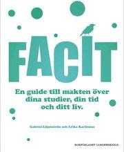 Facit : en guide till makten över dina studier din tid och ditt liv