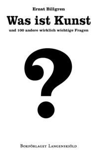 Was ist Kunst und 100 andere wirklich wichtige Fragen (häftad)