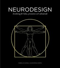 Neurodesign : inredning f�r h�lsa, prestation och v�lm�ende (inbunden)