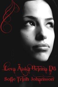 Leva �lska brinna d� (h�ftad)