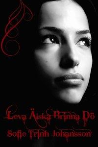 Leva älska brinna dö (e-bok)