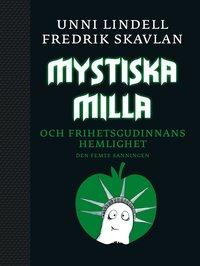 Mystiska Milla och Frihetsgudinnans hemlighet : den femte sanningen (pocket)