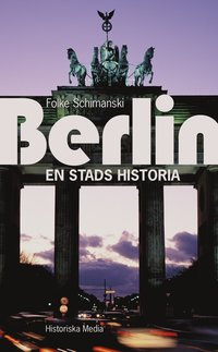Berlin : en stads historia (pocket)