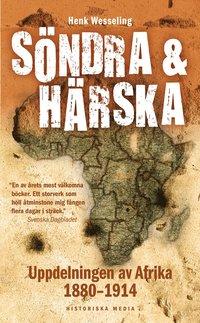 S�ndra och h�rska : uppdelningen av Afrika 1880-1914 (pocket)