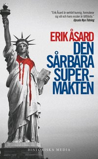Den s�rbara supermakten : USA:s v�g fr�n John F. Kennedy till Barack Obama (pocket)