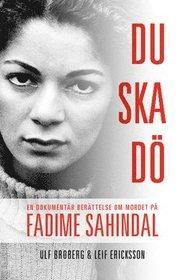Du ska dö : En dokumentär berättelse om mordet påm Fadime Sahindal