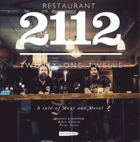 Restaurant 2112 - twenty-one twelve : a tale of meat and metal (h�ftad)