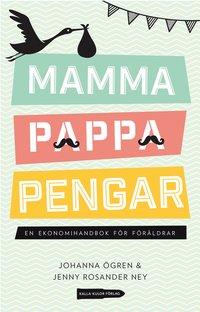 Mamma, pappa, pengar : en ekonomihandbok för föräldrar (inbunden)