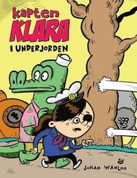 Kapten Klara i underjorden (inbunden)