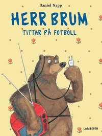 Herr Brum tittar på fotboll (inbunden)