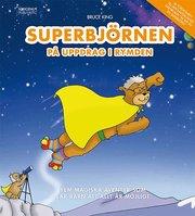 Superbjörnen på uppdrag i rymden – Fem magiska äventyr som lär barn att all