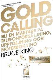 Gold Calling – Bli en mästare på telefonförsäljning uppföljning och mötesb