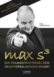Max S³ : din framgångsformel som ökar försäljningen snabbt