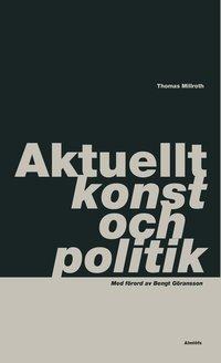 Aktuellt, konst och politik (h�ftad)
