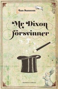 Mr Dixon f�rsvinner (inbunden)