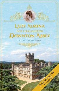Lady Almina och verklighetens Downton Abbey (inbunden)