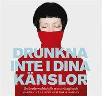 Drunkna inte i dina känslor (mp3-bok)
