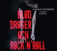 Blod, droger och rock'n'roll : en ber�ttelse om �verlevnad (ljudbok)