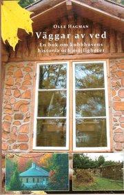 Väggar av ved. En bok om kubbhusens historia och möjligheter