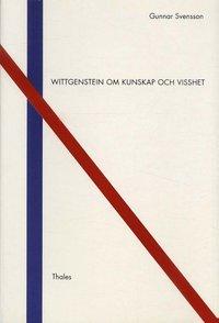 Wittgenstein om kunskap och visshet (h�ftad)
