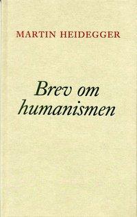 Brev om humanismen (inbunden)