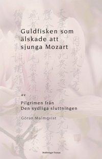 Guldfisken som �lskade att sjunga Mozart (inbunden)